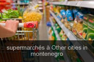 Supermarchés à Other cities in montenegro
